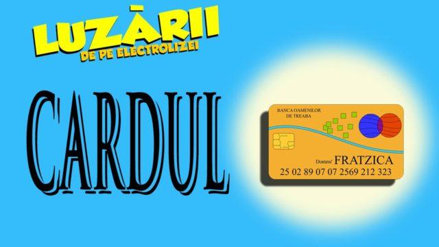 Luzarii de pe Electrolizei – Cardul (S01E21)